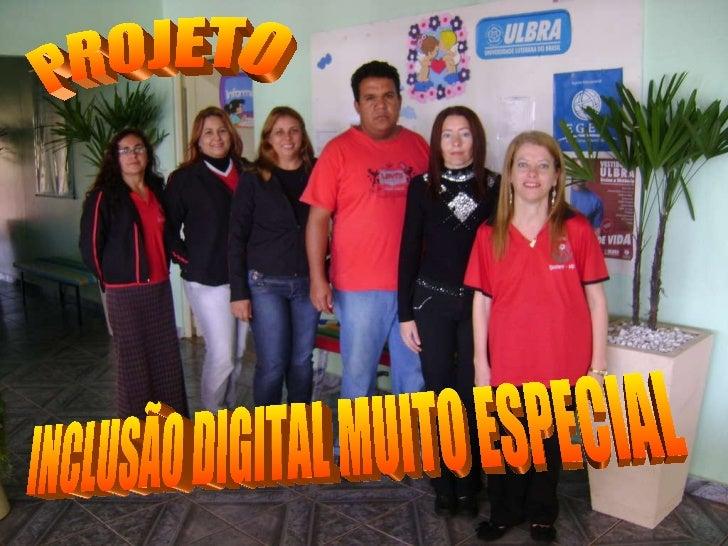PROJETO INCLUSÃO DIGITAL MUITO ESPECIAL