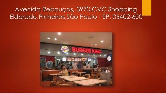 Avenida Rebouças, 3970,CVC Shopping Eldorado,Pinheiros,São Paulo - SP, 05402-600