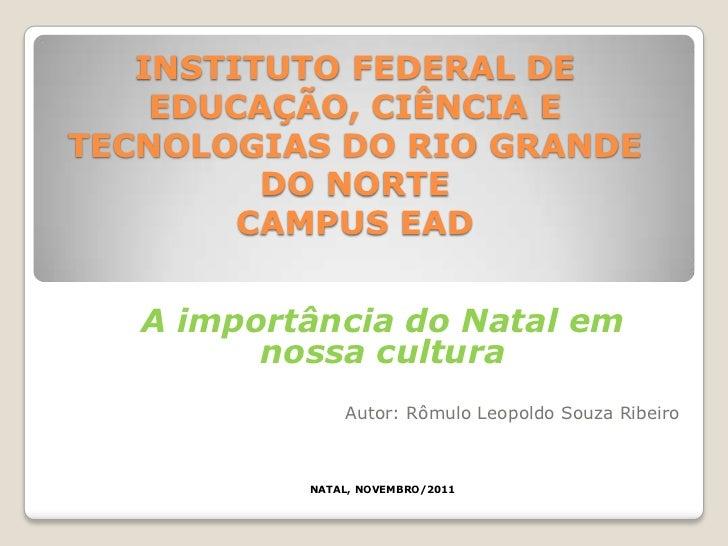 INSTITUTO FEDERAL DE    EDUCAÇÃO, CIÊNCIA ETECNOLOGIAS DO RIO GRANDE         DO NORTE        CAMPUS EAD   A importância do...