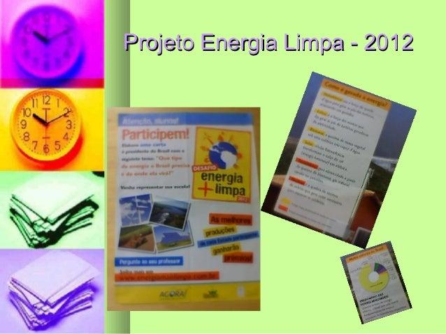 Projeto Energia Limpa - 2012