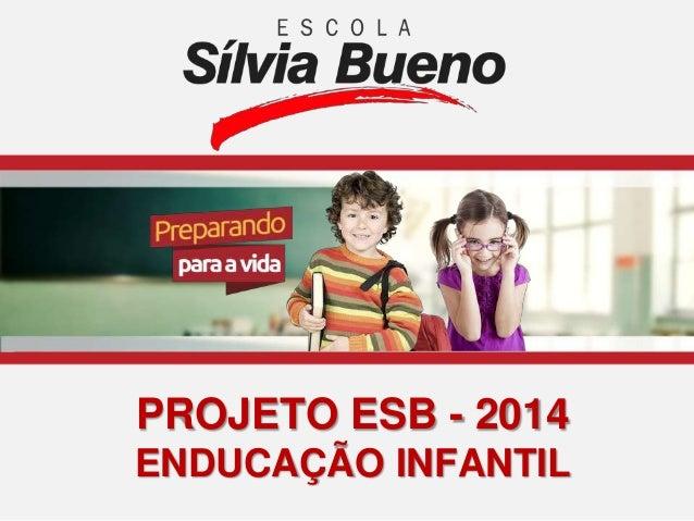 PROJETO ESB - 2014 ENDUCAÇÃO INFANTIL