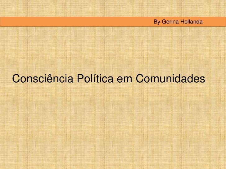 By Gerina HollandaConsciência Política em Comunidades