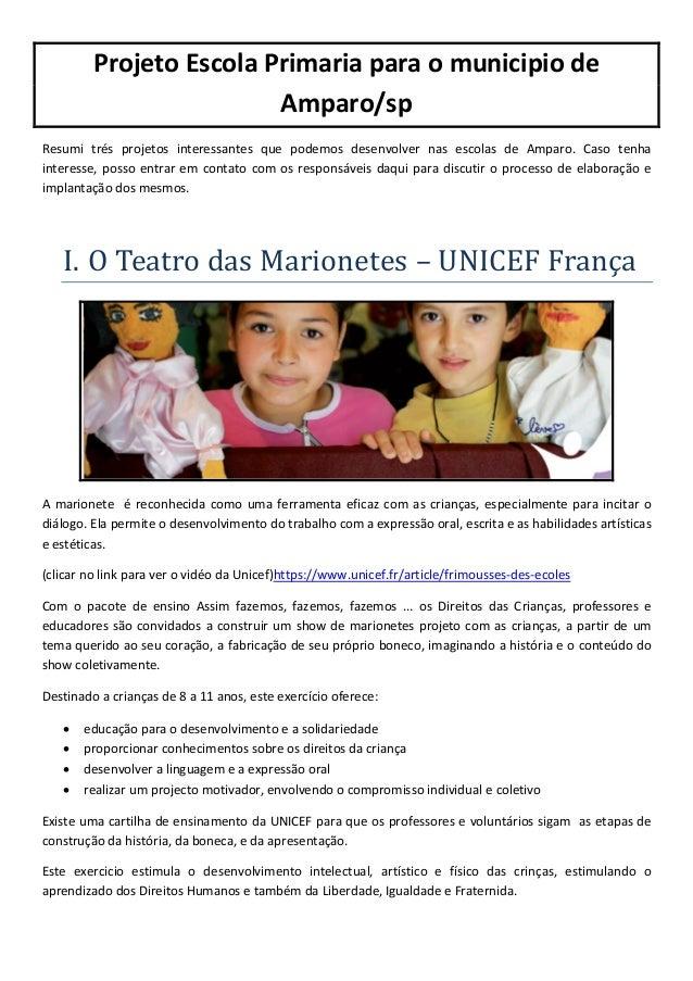 Projeto Escola Primaria para o municipio de Amparo/sp Resumi trés projetos interessantes que podemos desenvolver nas escol...