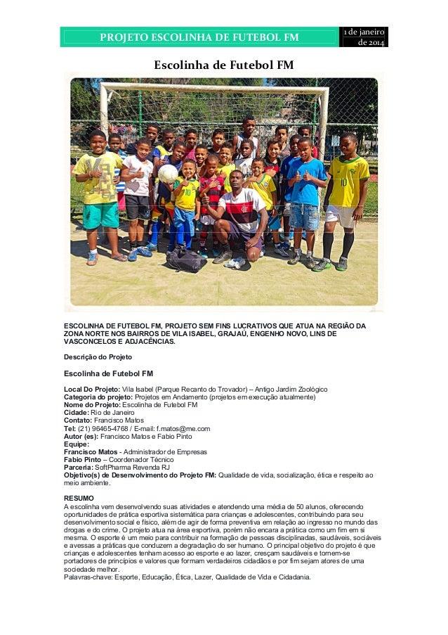 PROJETO ESCOLINHA DE FUTEBOL FM  1 de janeiro  de 2014  Escolinha de Futebol FM  ESCOLINHA DE FUTEBOL FM, PROJETO SEM FINS...