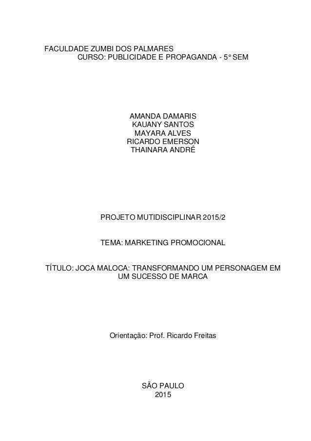 FACULDADE ZUMBI DOS PALMARES CURSO: PUBLICIDADE E PROPAGANDA - 5° SEM AMANDA DAMARIS KAUANY SANTOS MAYARA ALVES RICARDO EM...
