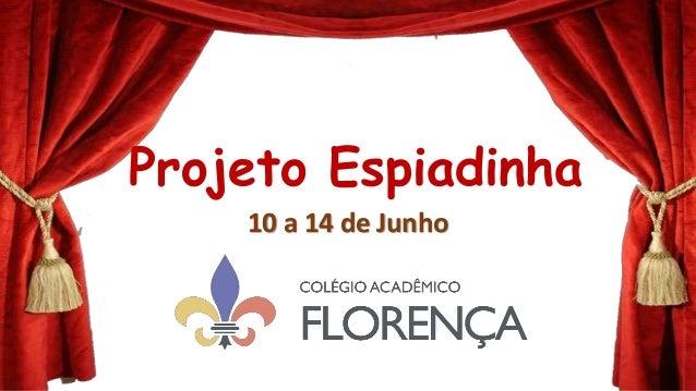 Projeto Espiadinha10 a 14 de Junho