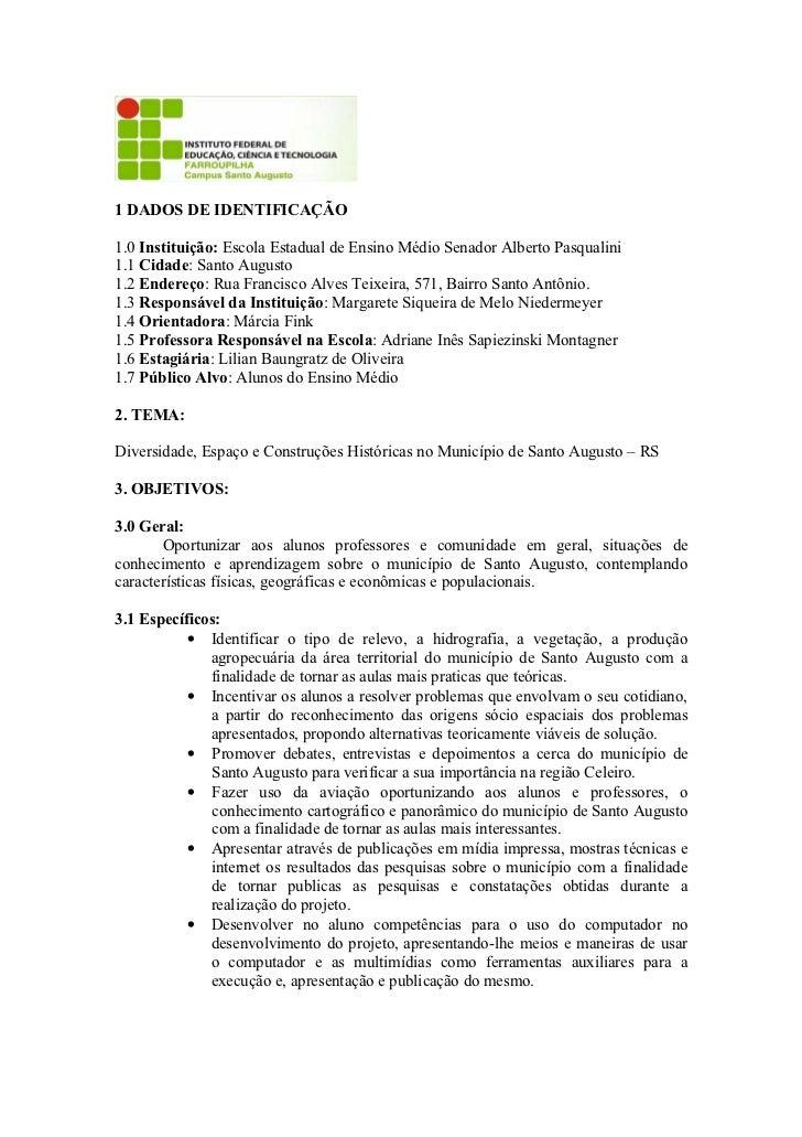 1 DADOS DE IDENTIFICAÇÃO1.0 Instituição: Escola Estadual de Ensino Médio Senador Alberto Pasqualini1.1 Cidade: Santo Augus...