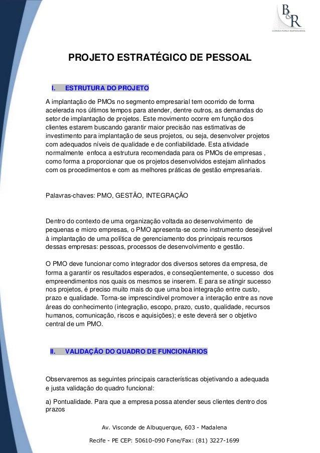 PROJETO ESTRATÉGICO DE PESSOAL I.  ESTRUTURA DO PROJETO  A implantação de PMOs no segmento empresarial tem ocorrido de for...