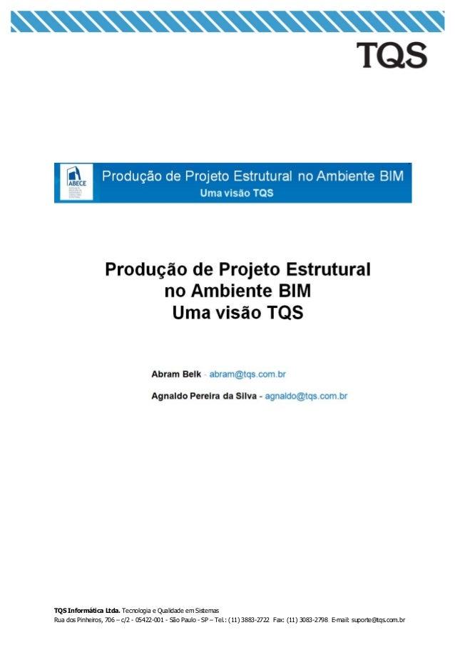 TQS Informática Ltda. Tecnologia e Qualidade em Sistemas Rua dos Pinheiros, 706 – c/2 - 05422-001 - São Paulo - SP – Tel.:...