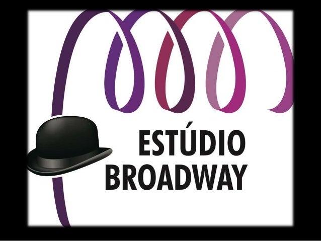 Com conceito e proposta inovadores, o Projeto Estúdio Broadway existe a 5 anos , atendendo as exigências atuais do mercado...