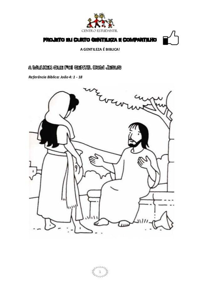 PROJETO EU CURTO GENTILEZA E COMPARTILHO                                A GENTILEZA É BIBLICA!Referência Bíblica: João 4: ...