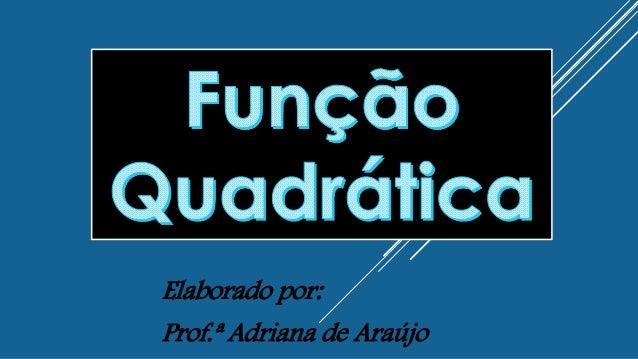 Elaborado por: Prof.ª Adriana de Araújo
