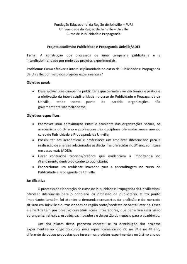 Fundação Educacional da Região de Joinville – FURJ Universidade da Região de Joinville – Univille Curso de Publicidade e P...