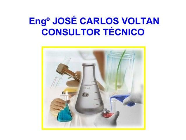 Engº JOSÉ CARLOS VOLTAN CONSULTOR TÉCNICO