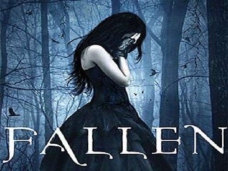• Título : FALLEN ( Anjo Caído );• Autor : Lauren Kate;• Editora : Galera Record ;• Ano de publicação: 2010
