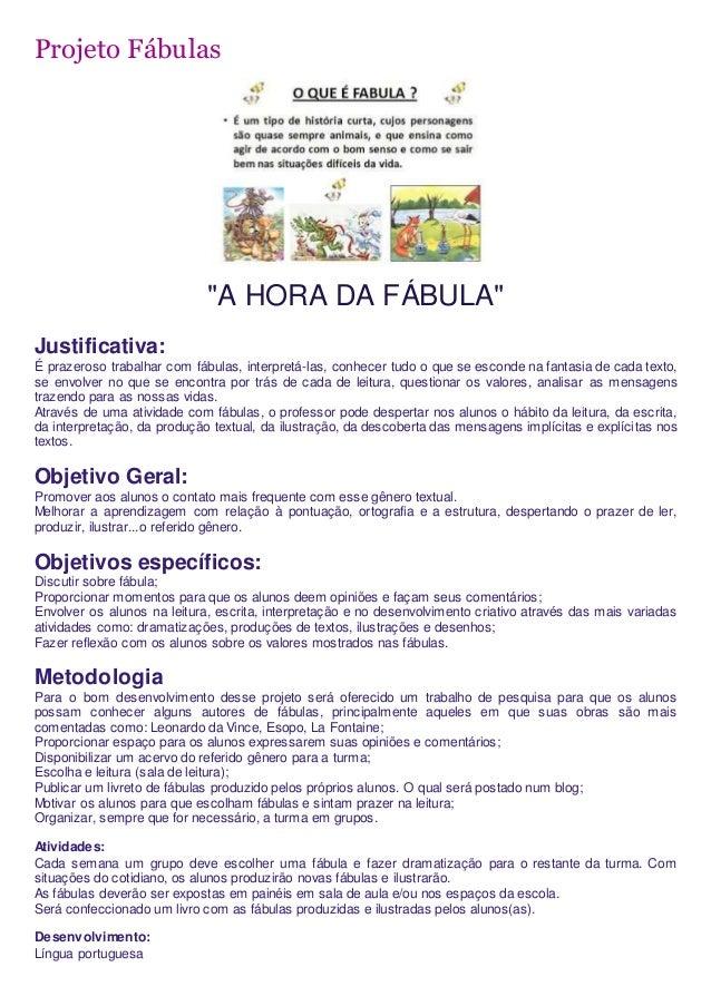 """Projeto Fábulas """"A HORA DA FÁBULA"""" Justificativa: É prazeroso trabalhar com fábulas, interpretá-las, conhecer tudo o que s..."""