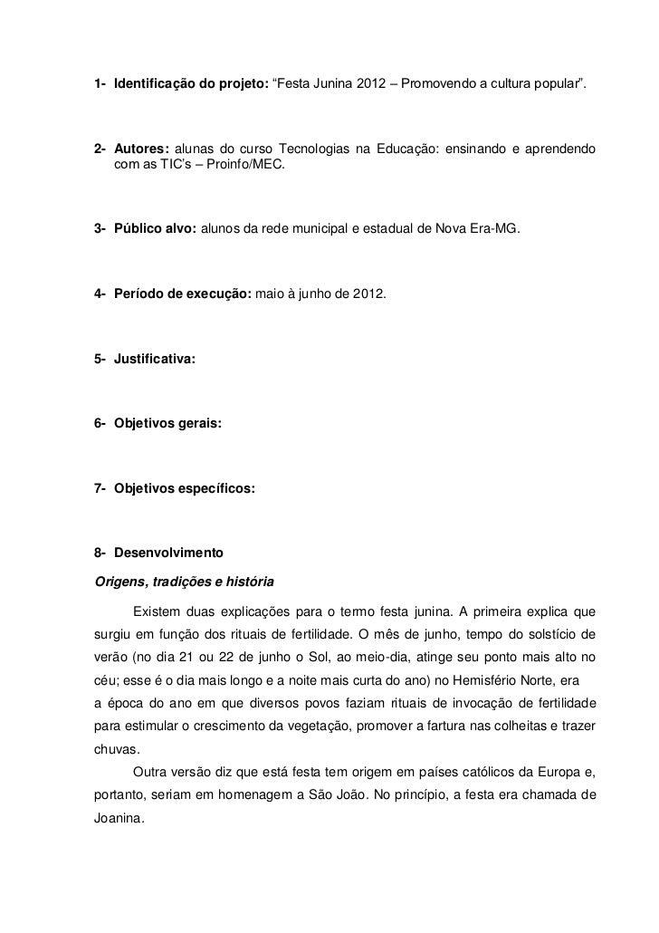 """1- Identificação do projeto: """"Festa Junina 2012 – Promovendo a cultura popular"""".2- Autores: alunas do curso Tecnologias na..."""