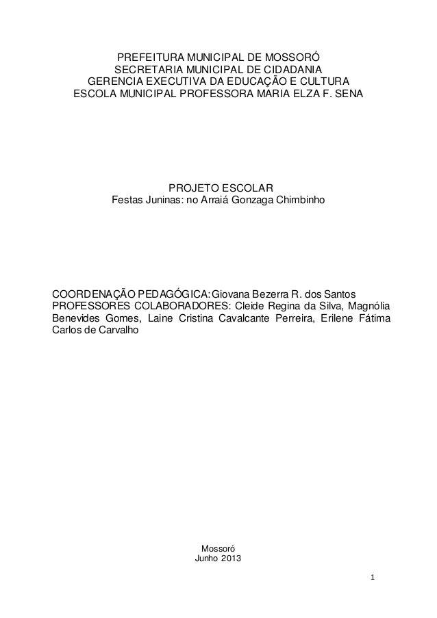 1  PREFEITURA MUNICIPAL DE MOSSORÓ  SECRETARIA MUNICIPAL DE CIDADANIA  GERENCIA EXECUTIVA DA EDUCAÇÃO E CULTURA  ESCOLA MU...