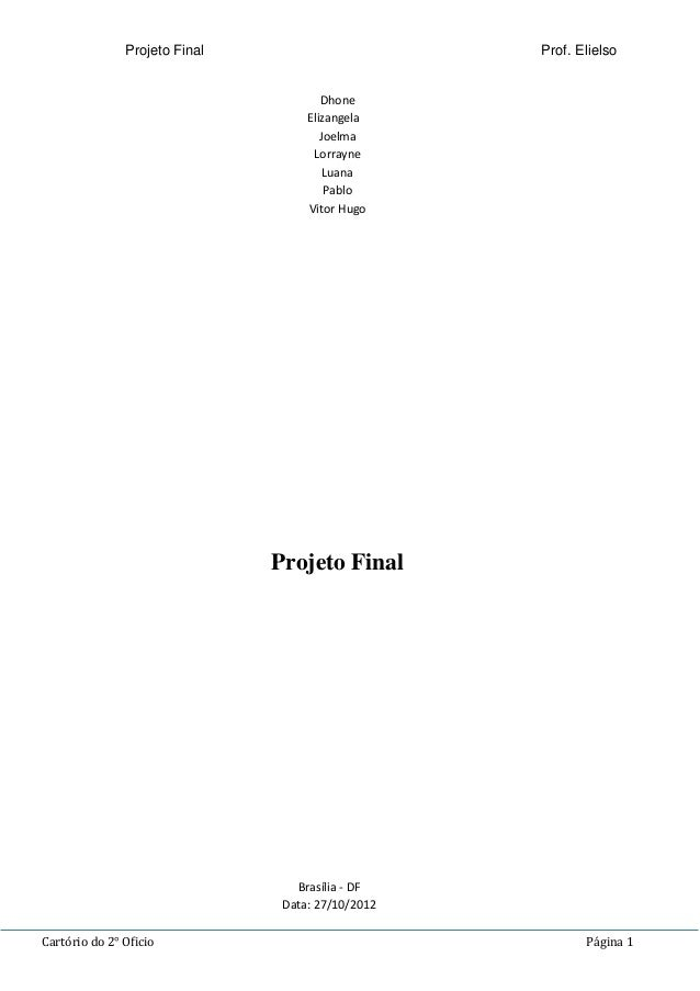 Projeto Final Prof. Elielso Cartório do 2° Oficio Página 1 Dhone Elizangela Joelma Lorrayne Luana Pablo Vitor Hugo Projeto...