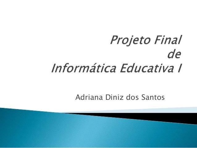 Adriana Diniz dos Santos