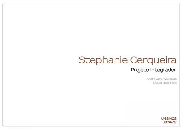 Stephanie Cerqueira Projeto Integrador André Canal Marques Maura Della Flora Foto: epSos.deIMAGEM : epSos.de UNISINOS 2014...