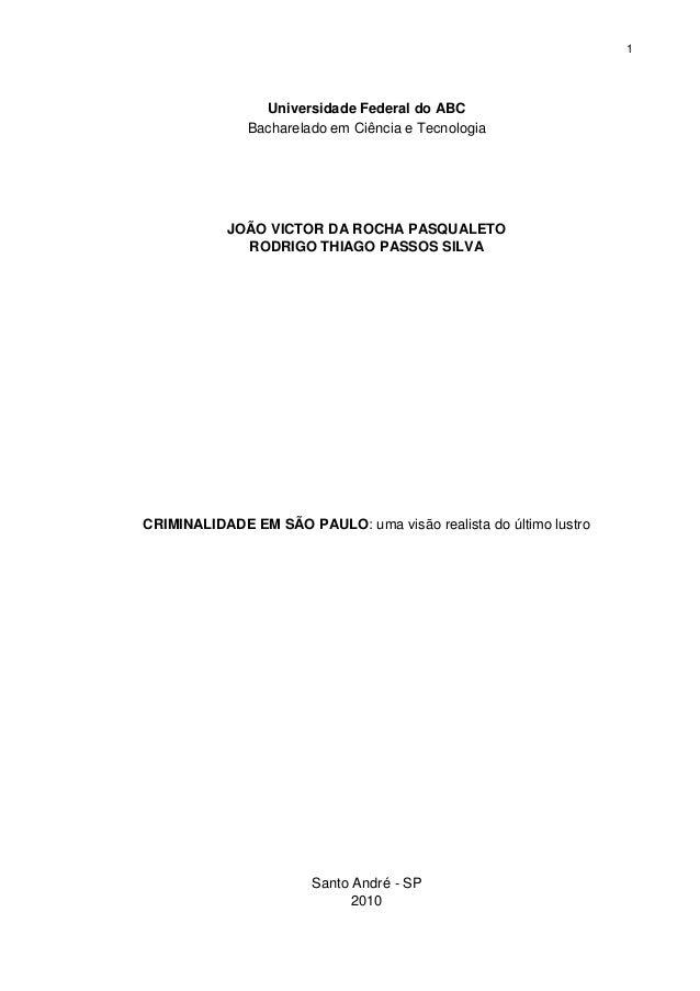 1 Universidade Federal do ABC Bacharelado em Ciência e Tecnologia JOÃO VICTOR DA ROCHA PASQUALETO RODRIGO THIAGO PASSOS SI...