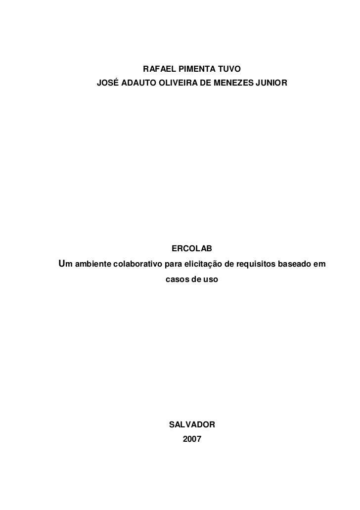 RAFAEL PIMENTA TUVO         JOSÉ ADAUTO OLIVEIRA DE MENEZES JUNIOR                           ERCOLABUm ambiente colaborati...