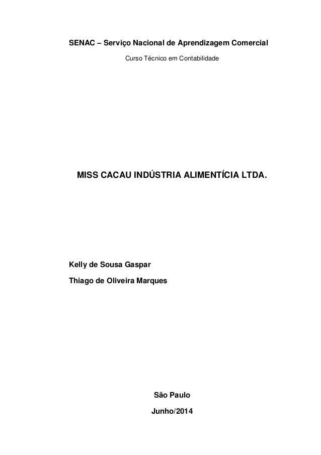 SENAC – Serviço Nacional de Aprendizagem Comercial Curso Técnico em Contabilidade MISS CACAU INDÚSTRIA ALIMENTÍCIA LTDA. K...