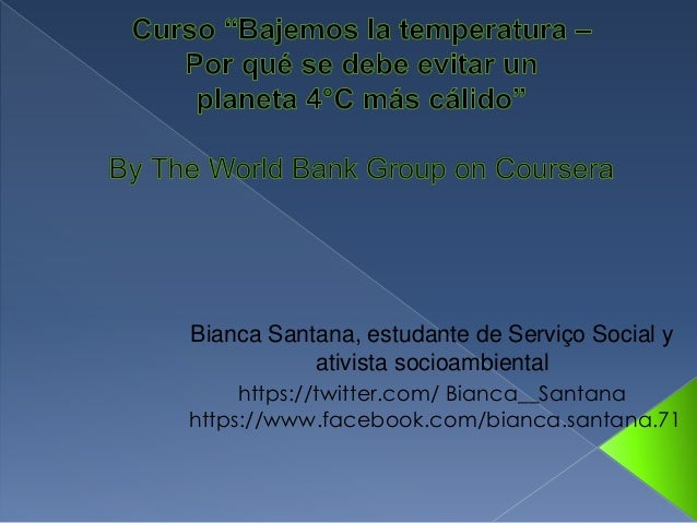 Bianca Santana, estudante de Serviço Social y ativista socioambiental https://twitter.com/ Bianca__Santana https://www.fac...