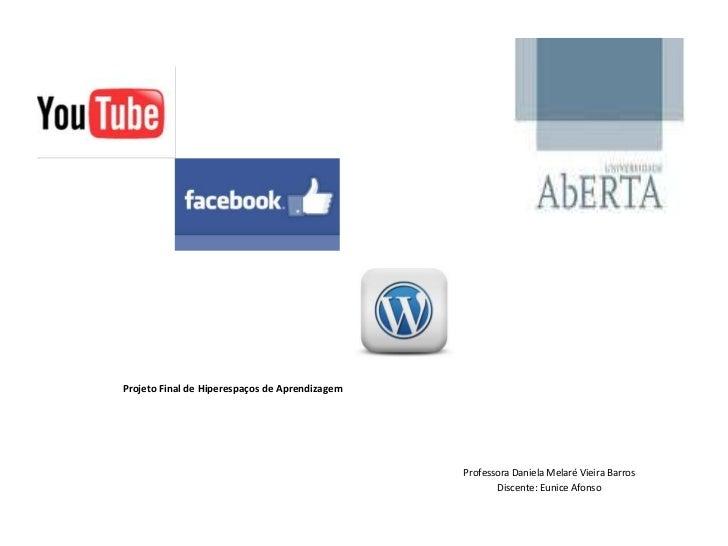 MCEM - Hiperespaços de Aprendizagem - 2012         Projeto Final de Hiperespaços de Aprendizagem                          ...