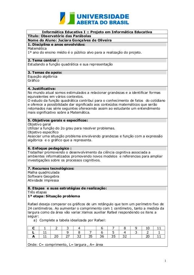 Informática Educativa I :: Projeto em Informática Educativa  Título: Observatório das Parábolas  Nome do Aluno: Juciara Go...