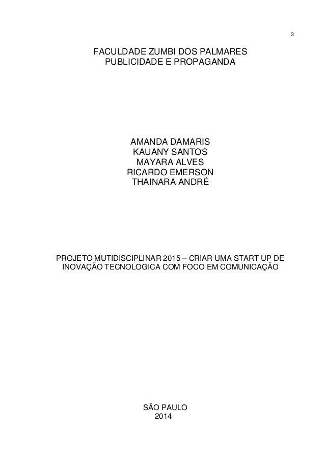 3 FACULDADE ZUMBI DOS PALMARES PUBLICIDADE E PROPAGANDA AMANDA DAMARIS KAUANY SANTOS MAYARA ALVES RICARDO EMERSON THAINARA...