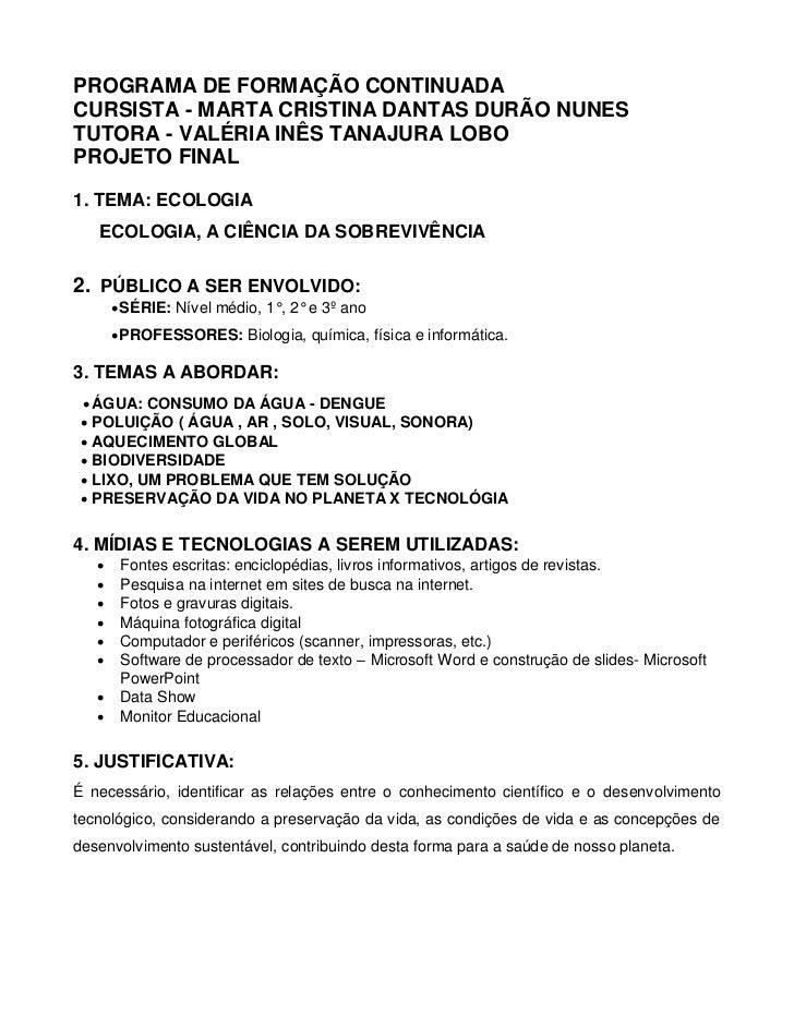 PROGRAMA DE FORMAÇÃO CONTINUADACURSISTA - MARTA CRISTINA DANTAS DURÃO NUNESTUTORA - VALÉRIA INÊS TANAJURA LOBOPROJETO FINA...