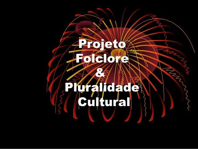Projeto Folclore & Pluralidade Cultural