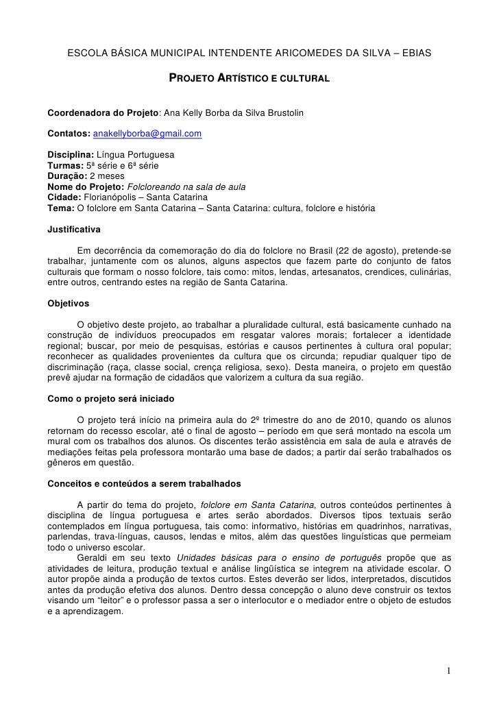 ESCOLA BÁSICA MUNICIPAL INTENDENTE ARICOMEDES DA SILVA – EBIAS                                PROJETO ARTÍSTICO E CULTURAL...