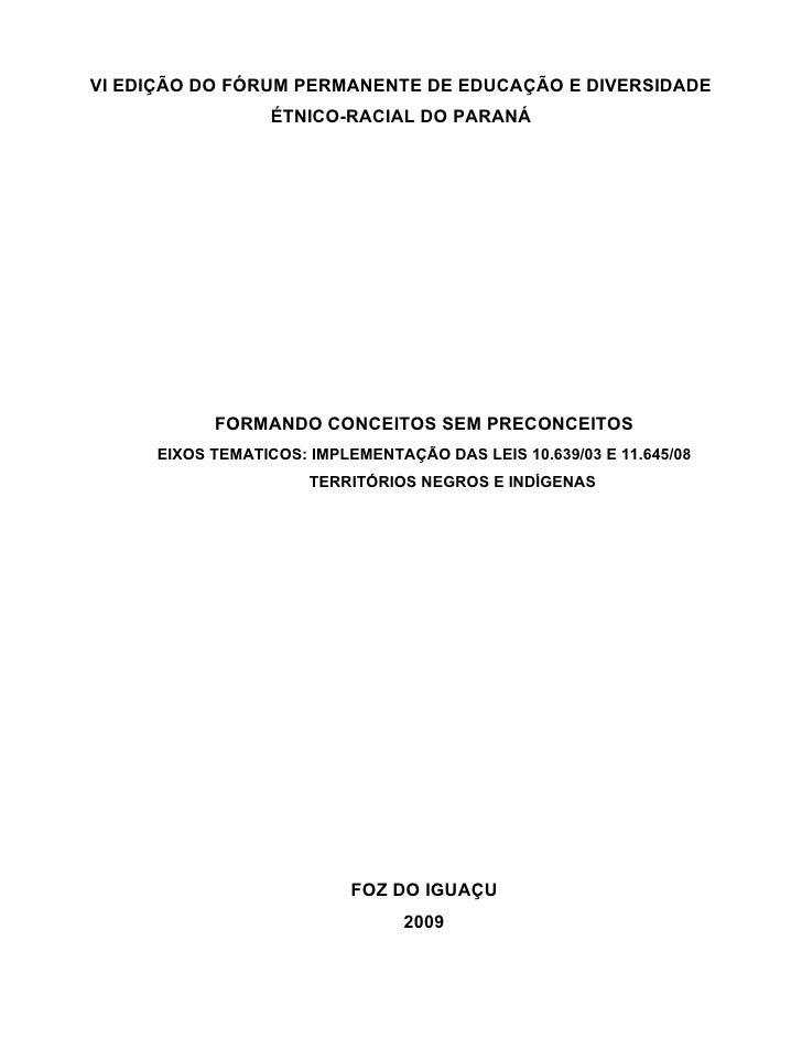 VI EDIÇÃO DO FÓRUM PERMANENTE DE EDUCAÇÃO E DIVERSIDADE                  ÉTNICO-RACIAL DO PARANÁ                FORMANDO C...