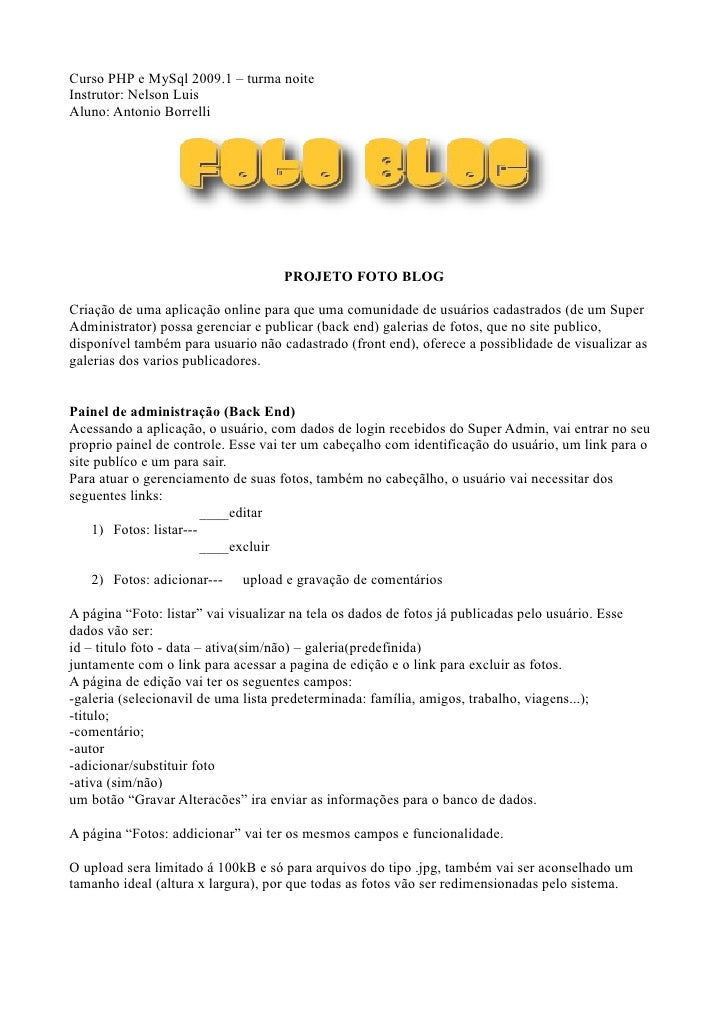 Curso PHP e MySql 2009.1 – turma noite Instrutor: Nelson Luis Aluno: Antonio Borrelli                                     ...