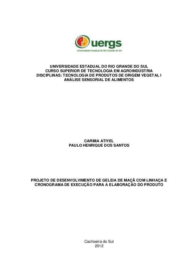 UNIVERSIDADE ESTADUAL DO RIO GRANDE DO SUL CURSO SUPERIOR DE TECNOLOGIA EM AGROINDÚSTRIA DISCIPLINAS: TECNOLOGIA DE PRODUT...