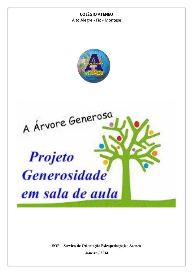 COLÉGIO ATENEU Alto Alegre - Fio - Montese SOP – Serviço de Orientação Psicopedagógico Ateneu Janeiro / 2014