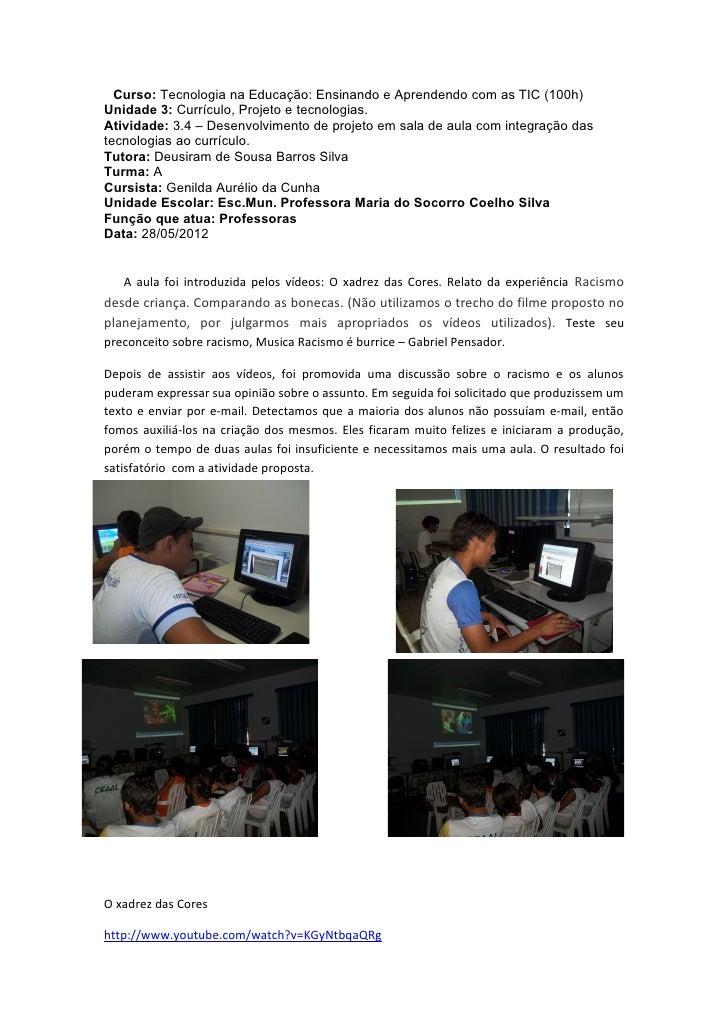 Curso: Tecnologia na Educação: Ensinando e Aprendendo com as TIC (100h)Unidade 3: Currículo, Projeto e tecnologias.Ativida...