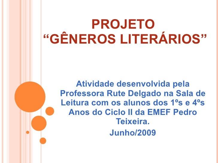 """PROJETO  """"GÊNEROS LITERÁRIOS"""" Atividade desenvolvida pela Professora Rute Delgado na Sala de Leitura com os alunos dos 1ºs..."""