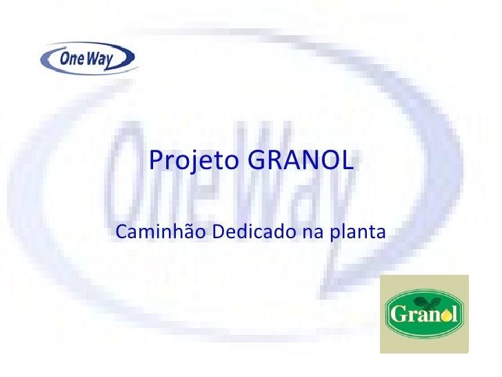 Projeto GRANOL Caminhão Dedicado na planta