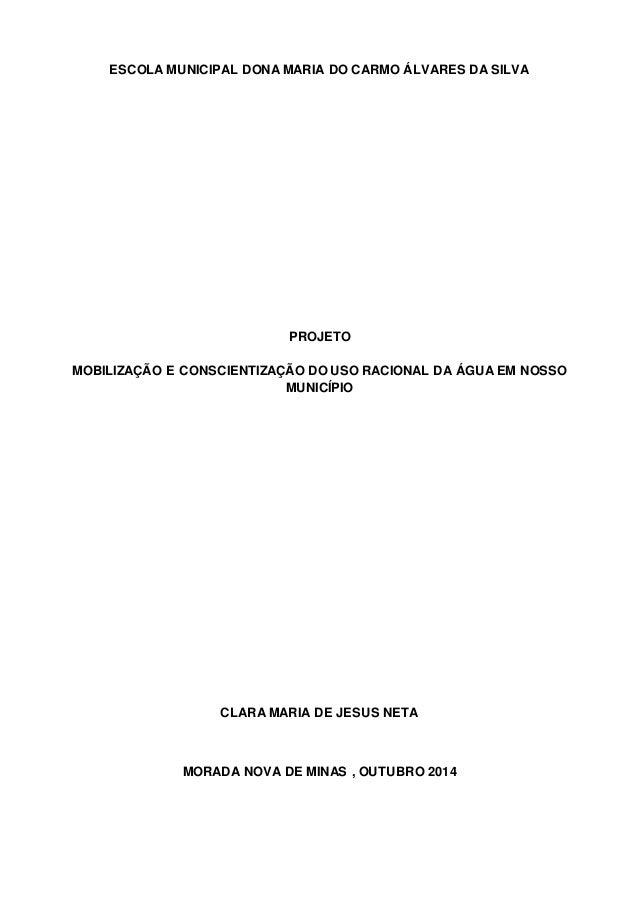 ESCOLA MUNICIPAL DONA MARIA DO CARMO ÁLVARES DA SILVA  PROJETO  MOBILIZAÇÃO E CONSCIENTIZAÇÃO DO USO RACIONAL DA ÁGUA EM N...