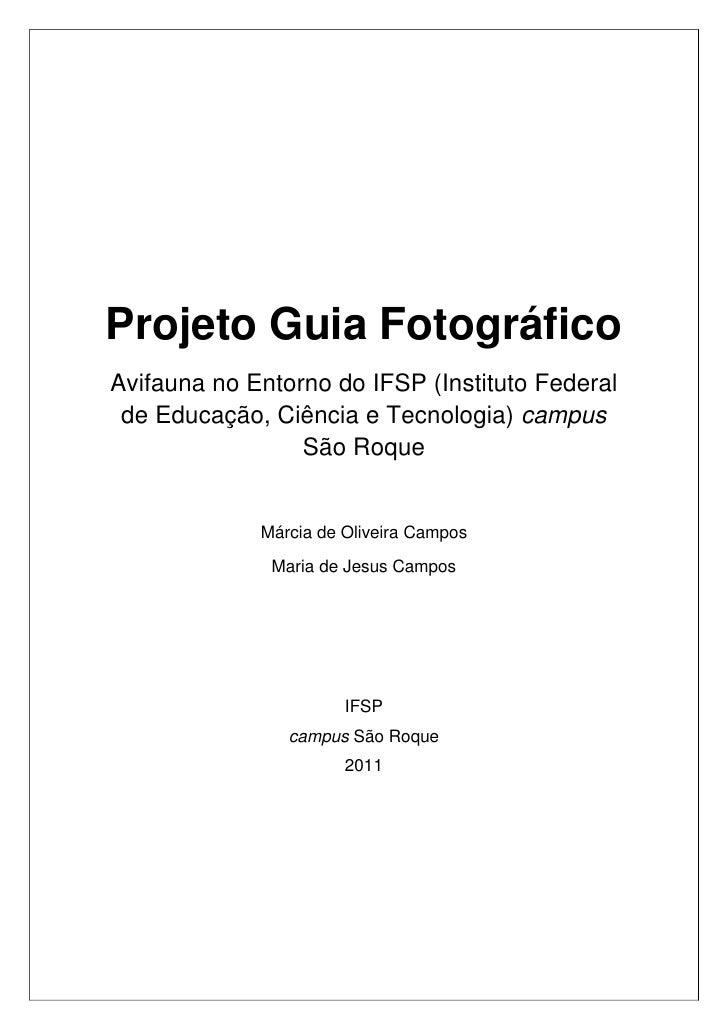 Projeto Guia FotográficoAvifauna no Entorno do IFSP (Instituto Federal de Educação, Ciência e Tecnologia) campus          ...