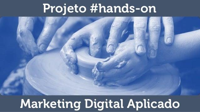 Projeto #hands-on Marketing Digital Aplicado