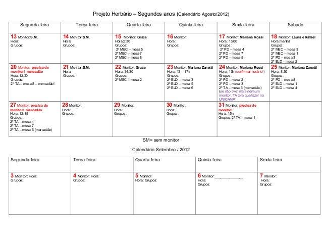 Projeto Herbário – Segundos anos (Calendário Agosto/2012) Segunda-feira Terça-feira Quarta-feira Quinta-feira Sexta-feira ...
