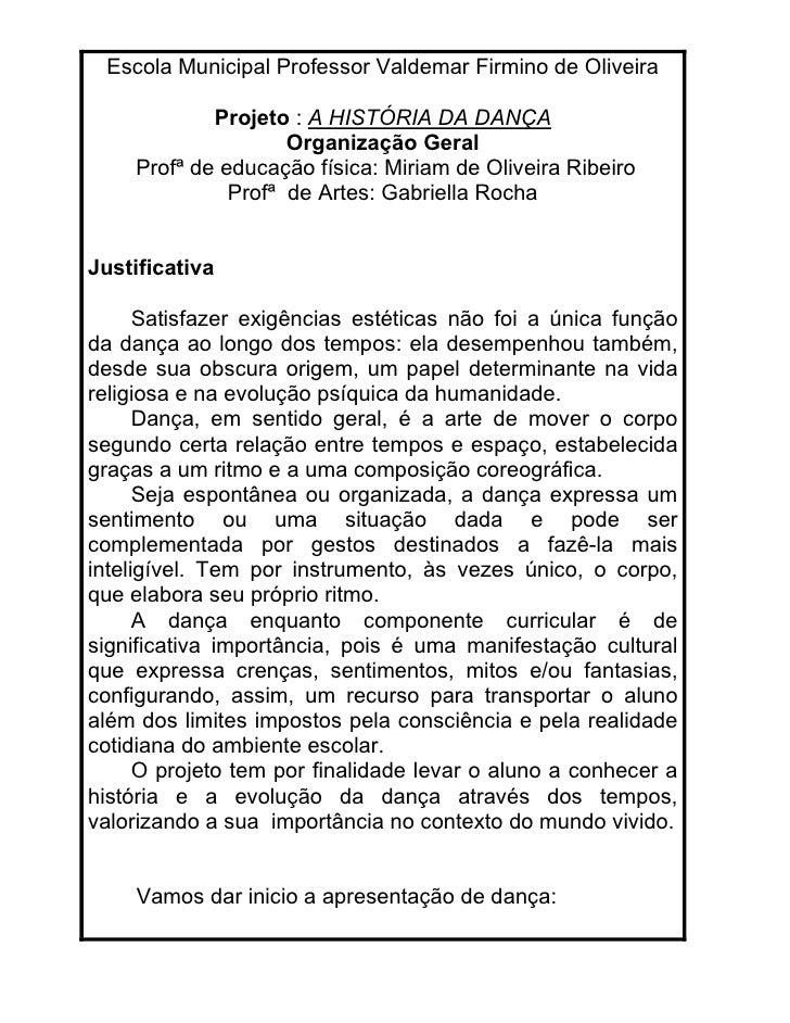 Escola Municipal Professor Valdemar Firmino de Oliveira            Projeto : A HISTÓRIA DA DANÇA                    Organi...