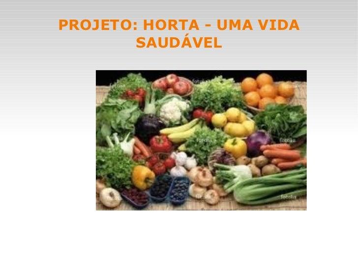 PROJETO: HORTA - UMA VIDA SAUDÁVEL