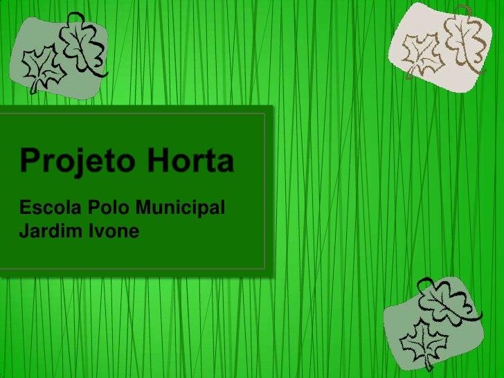 Escola Polo MunicipalJardim Ivone