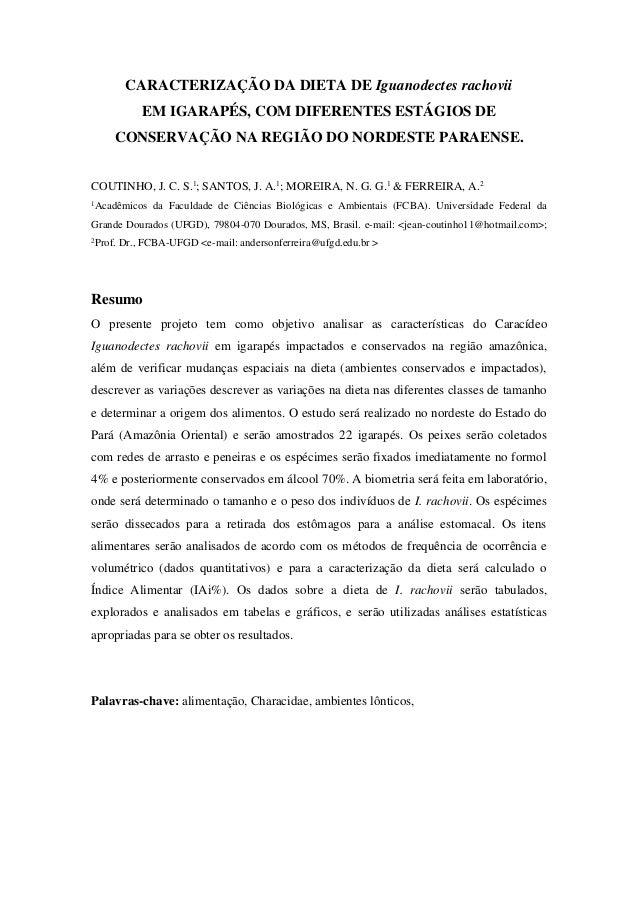 CARACTERIZAÇÃO DA DIETA DE Iguanodectes rachovii EM IGARAPÉS, COM DIFERENTES ESTÁGIOS DE CONSERVAÇÃO NA REGIÃO DO NORDESTE...